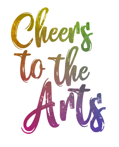 Cheers to the Arts